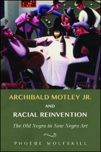 Archibald Motley Jr. and Racial Reinvention: The Old Negro in New Negro Art